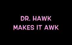 Dr. Hawk makes it awk