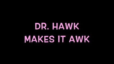 Dr. Hawk makes it awk