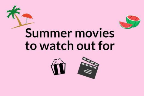 Summer movies to watch out for