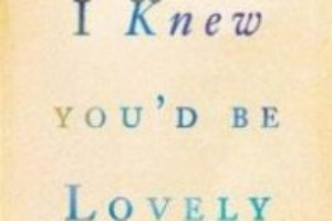 'I Knew You'd Be Lovely' lives up to its name