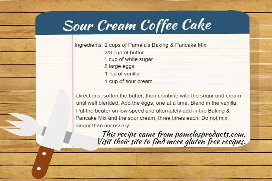 One of Vogels favorite gluten free recipes is Pamelas Sour Cream Coffee Cake. The full cake recipe, including the filling and glazes, can be found at http://www.pamelasproducts.com/sour-cream-coffee-cake/.